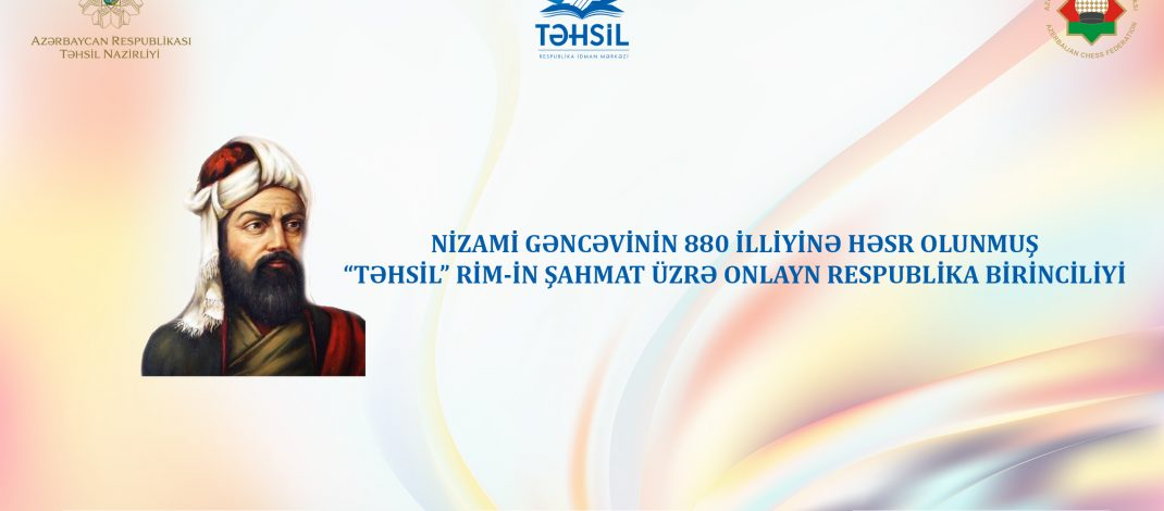 Nizami Gəncəvinin 880 illiyinə həsr olunmuş şahmat üzrə onlayn respublika birinciliyi